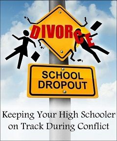 Free Divorce eBook: Keeping Your High Schooler on Track During Conflict